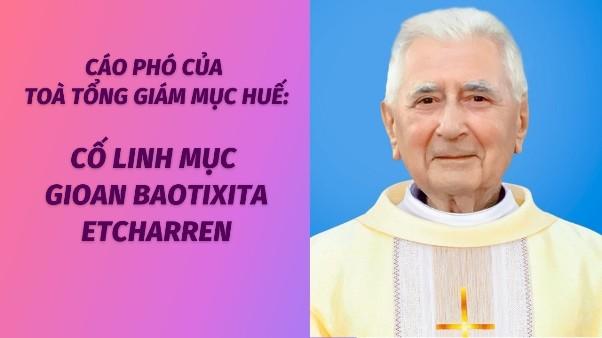 Cáo phó của Toà TGM Huế: Cố Linh mục Gioan Baotixita Etcharren