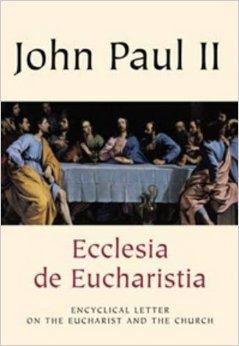 Thông điệp Ecclesia de Eucharistia (1)