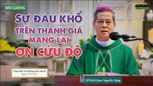 Sự đau khổ trên thánh giá mang lại ơn cứu độ - Đức TGM Giuse Nguyễn Năng