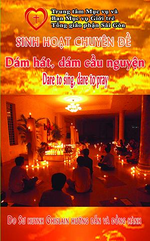 Sinh hoạt chuyên đề: ``Dare to sing, dare to pray``