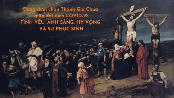 Đứng dưới chân Thánh Giá Chúa giữa đại dịch COVID-19