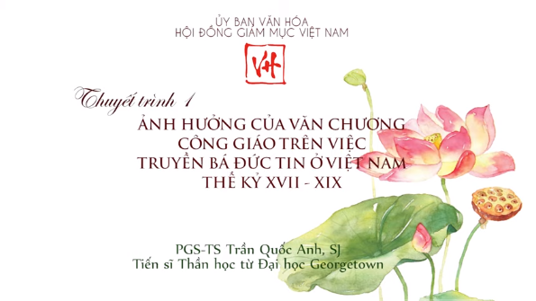 Hội thảo Văn hóa: Ảnh hưởng của văn chương Công giáo trên việc truyền bá đức tin tại Việt Nam thế kỷ 17-19