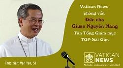 Vatican News phỏng vấn Đức Tổng Giám mục Giuse Nguyễn Năng