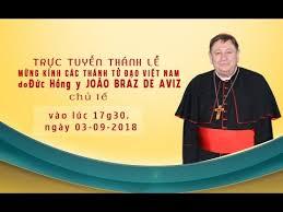 TTMV: Thánh lễ do ĐHY João Braz de Aviz chủ tế (3.9.2018)