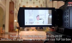 Kết thúc 47 ngày Thánh lễ trực tuyến của TGP Sài Gòn