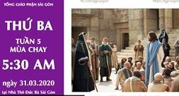 Trực tuyến: Thánh lễ thứ Ba tuần V mùa Chay (31.3.2020)
