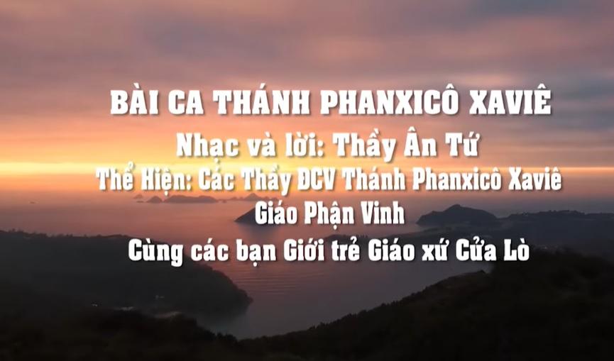 Bài ca Thánh  Phanxicô Xaviê - Nhạc và lời: Ân Tứ