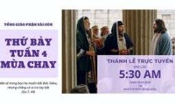 Thánh Lễ trực tuyến - Thứ Bảy Tuần IV 4 Mùa Chay (28.3.2020)