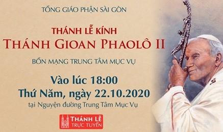 Trực tuyến: Lễ thánh Giáo hoàng Gioan Phaolô II (TTMV 22.10.2020)