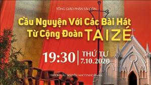 TTMV: Cầu nguyện với những bài hát từ Cộng đoàn Taizé (7.10.2020)