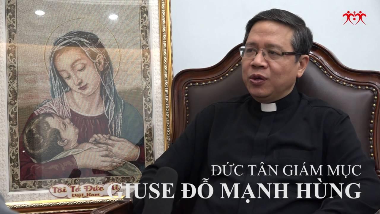 Đức Tân Giám mục Giuse Đỗ Mạnh Hùng nói về Bác ái và Truyền giáo