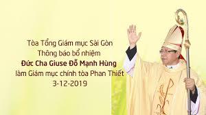 TGP Sài Gòn: Thông báo bổ nhiệm Giám mục Giáo phận Phan Thiết