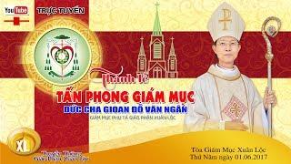 Thánh lễ Truyền chức Giám mục Gioan Đỗ Văn Ngân