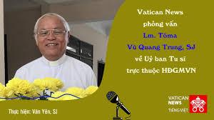 Phỏng vấn cha Tôma Vũ Quang Trung về Uỷ ban Tu sĩ - HĐGMVN