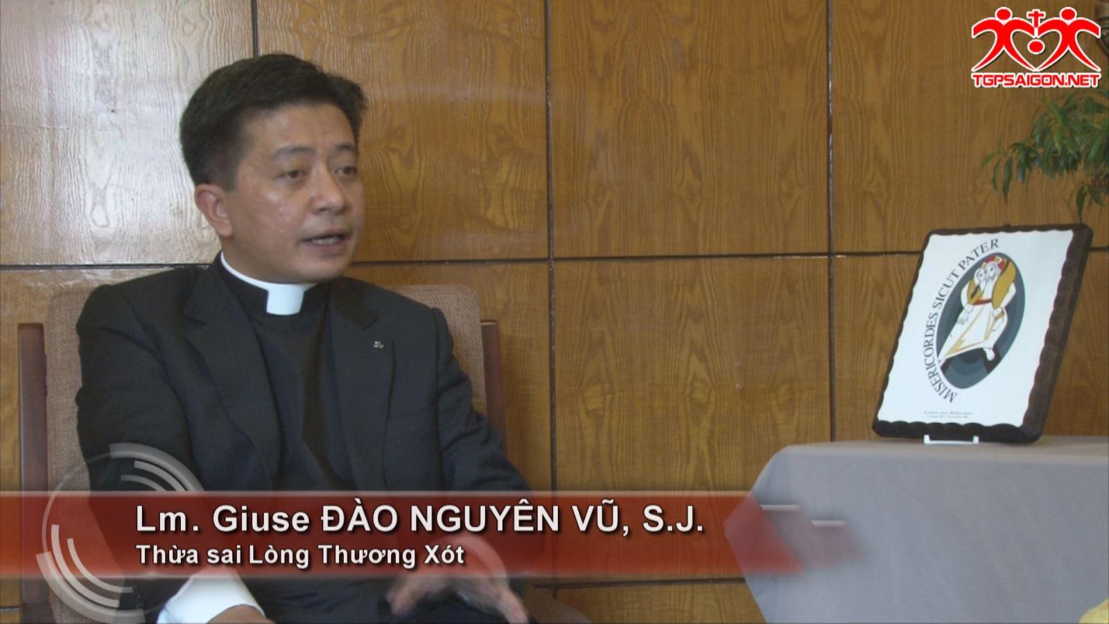 Phỏng vấn Lm. Giuse Đào Nguyên Vũ - Thừa sai lòng Thương Xót