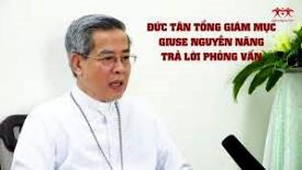 Phỏng vấn Đức tân TGM Giuse Nguyễn Năng