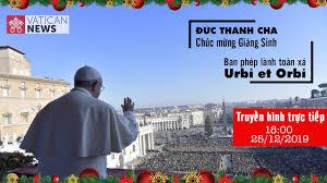 Sứ điệp Giáng Sinh 2019 & phép lành toàn xá Urbi et Orbi