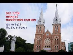 Trực tuyến: Thánh lễ Truyền chức Linh mục tại TGP Sài Gòn (2018)