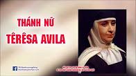 Thánh Têrêsa Avila - Tiến sĩ Hội Thánh (1515-1585)
