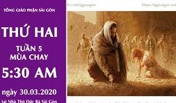 Trực tuyến: Thánh lễ thứ Hai tuần V mùa Chay (30.3.2020)