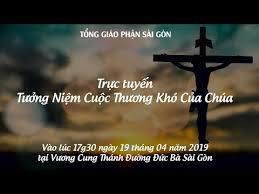 VCTĐ Đức Bà Sài Gòn: Tưởng niệm Cuộc Thương Khó của Chúa 2019